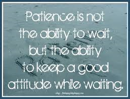 Patience attitide