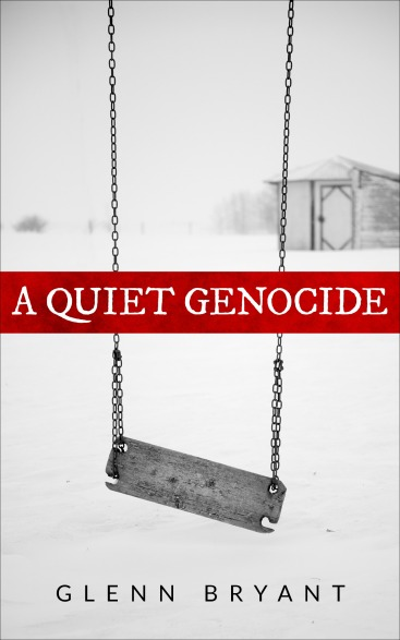A Quiet Genocide by Glenn Bryant COVER